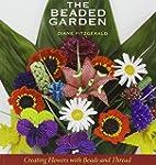 The Beaded Garden: Creating Flowers w...