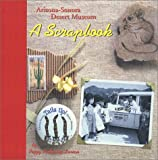 Arizona-Sonora Desert Museum: A Scrapbook