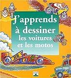 echange, troc Philippe Legendre - J'apprends à dessiner les voitures et les motos