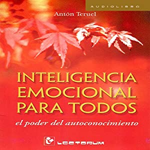 Inteligencia emocional para todos [Emotional Intelligence for All] | [Anton Teruel]