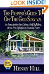 The Prepper's Guide To Off The Grid S...