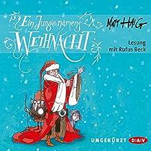 Ein Junge namens Weihnacht Hörbuch von Matt Haig Gesprochen von: Rufus Beck
