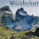 Wanderlust: Trekking the Road Less Traveled 2014 Wall Calendar