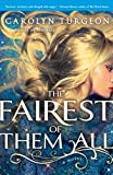 The Fairest of Them All: A Novel