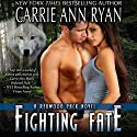 Fighting Fate: Redwood Pack, Book 7 (       UNABRIDGED) by Carrie Ann Ryan Narrated by Gregory Salinas