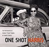 """One Shot Harris: The Photographs of Charles """"Teenie"""" Harris (0810932725) by Crouch, Stanley"""