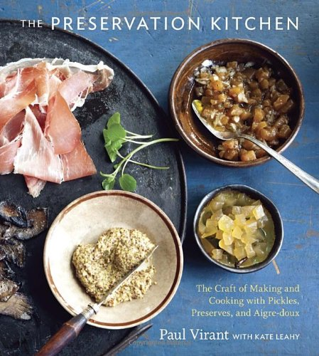 The Preservation Kitchen: The Craft of Making and Cooking with Pickles, Preserves, and Aigre-doux (Cookbooks Pickling compare prices)