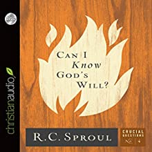 Can I Know God's Will?: Crucial Questions Series, Book 4 (       UNABRIDGED) by R. C. Sproul Narrated by Bob Souer