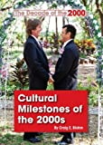 img - for Cultural Milestones of the 2000s (The Decade of the 2000s) book / textbook / text book