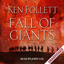 Fall of Giants (       UNABRIDGED) by Ken Follett Narrated by John Lee