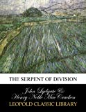img - for The serpent of division book / textbook / text book