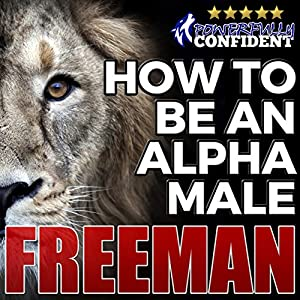 How to Be an Alpha Male Audiobook