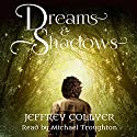 Dreams and Shadows: The Aylosian Chronicles, Book 1 Audiobook by Jeffrey Collyer Narrated by Michael Troughton