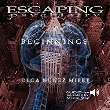 Escaping Psychiatry. Beginnings Audiobook by Olga Núñez Miret Narrated by Marlin May