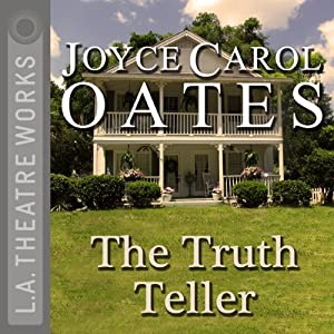 The Truth Teller (Dramatized) | [Joyce Carol Oates]