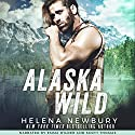 Alaska Wild Audiobook by Helena Newbury Narrated by Emma Wilder, Scott Thomas