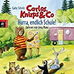 Hurra, endlich Schule! (Carlos, Knirps & Co 3) | Gaby Scholz