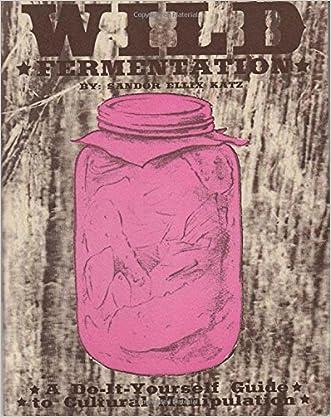 Wild Fermentation: A Do-It-Yourself Guide to Cultural Manipulation (DIY) written by Sandor Katz