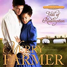 Trail of Redemption: Hot on the Trail, Book 6 Audiobook by Merry Farmer Narrated by Dawnya Clarine
