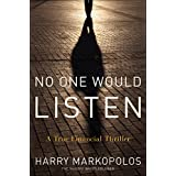 No One Would Listen: A True Financial Thriller ~ Harry Markopolos