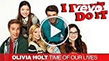"""Olivia Holt - Time Of Our Lives (""""I Didn't Do It""""..."""