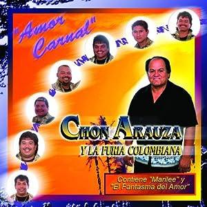 Chon Arauza Y La Furia Colombiana - Amor Carnal - YouTube