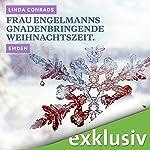 Frau Engelmanns gnadenbringende Weihnachtszeit. Emden (Winterkrimi) | Linda Conrads