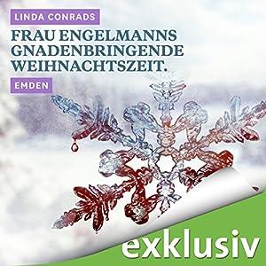 Frau Engelmanns gnadenbringende Weihnachtszeit. Emden (Winterkrimi) Hörbuch