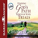 Finding God's Path Through Your Trials (       UNABRIDGED) by Elizabeth George