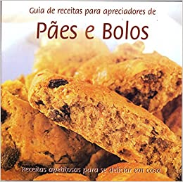 de Receitas Para Apreciadores de Paes e Bolos (Em Portugues do Brasil