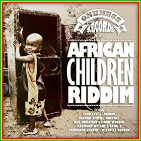 African Children Riddim (Oneness Records Presents)