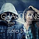 Guardians: The Quo: The Guardians Series, Book 5, Part 1 Audiobook by Lola St.Vil Narrated by Jennifer O'Donnell, Adam Chase