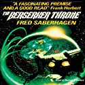 The Berserker Throne Audiobook by Fred Saberhagen Narrated by Barrett Whitener