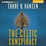 The Celtic Conspiracy | Thore D. Hansen