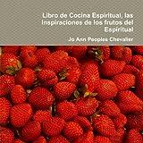 img - for Libro De Cocina Espiritual, Las Inspiraciones De Los Frutos Del Espiritual (Spanish Edition) book / textbook / text book