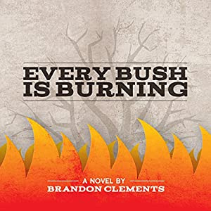 Every Bush Is Burning Audiobook