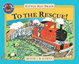 Benedict Blathwayt The Little Red Train: To The Rescue