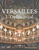 echange, troc Jean-Paul Gousset, Raphaël Masson, Patrick Tourneboeuf - Versailles, l'Opéra royal