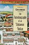 The Autobiography of an Unknown Indian (0201155761) by Nirad C. Chaudhuri
