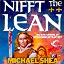 Nifft the Lean: Nifft, Book 1 (       UNABRIDGED) by Michael Shea Narrated by John Morgan