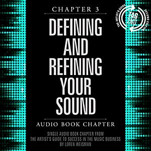 The Artist's Guide to Success in the Music Business (2nd edition), Chapter 3 Audiobook