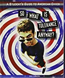 img - for So What Is Tolerance Anyway? (Student's Guide to American Civics) book / textbook / text book