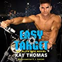 Easy Target: An Elite Ops Novel Audiobook by Kay Thomas Narrated by P. J. Ochlan