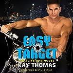Easy Target: An Elite Ops Novel | Kay Thomas