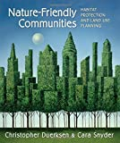 img - for Nature-Friendly Communities: Habitat Protection And Land Use Planning by Duerksen, Chris, Snyder, Cara(May 10, 2005) Paperback book / textbook / text book