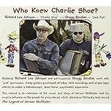 Who Knew Charlie Shoe?