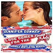 Love Comes for the 4th of July: The Mobile Mistletoe Series, Book 3 | Jennifer Conner