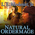 Natural Ordermage: Saga of Recluce, book 14 Audiobook by L. E. Modesitt, Jr. Narrated by Kirby Heyborne