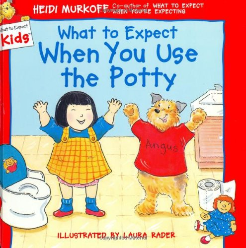 What To Expect When You Use The Potty (What To Expect Kids) front-490444