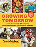 img - for Growing Tomorrow: A Farm-to-Table Journey in Photos and Recipes: Behind the Scenes with 18 Extraordinary Sustainable Farmers Who Are Changing the Way We Eat book / textbook / text book